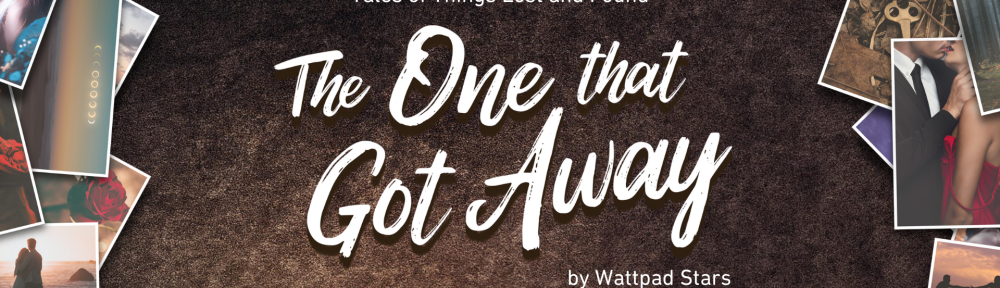 Wattpad Stars The One That Got Away